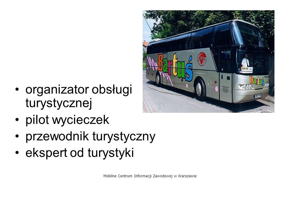 organizator obsługi turystycznej pilot wycieczek przewodnik turystyczny ekspert od turystyki Mobilne Centrum Informacji Zawodowej w Warszawie
