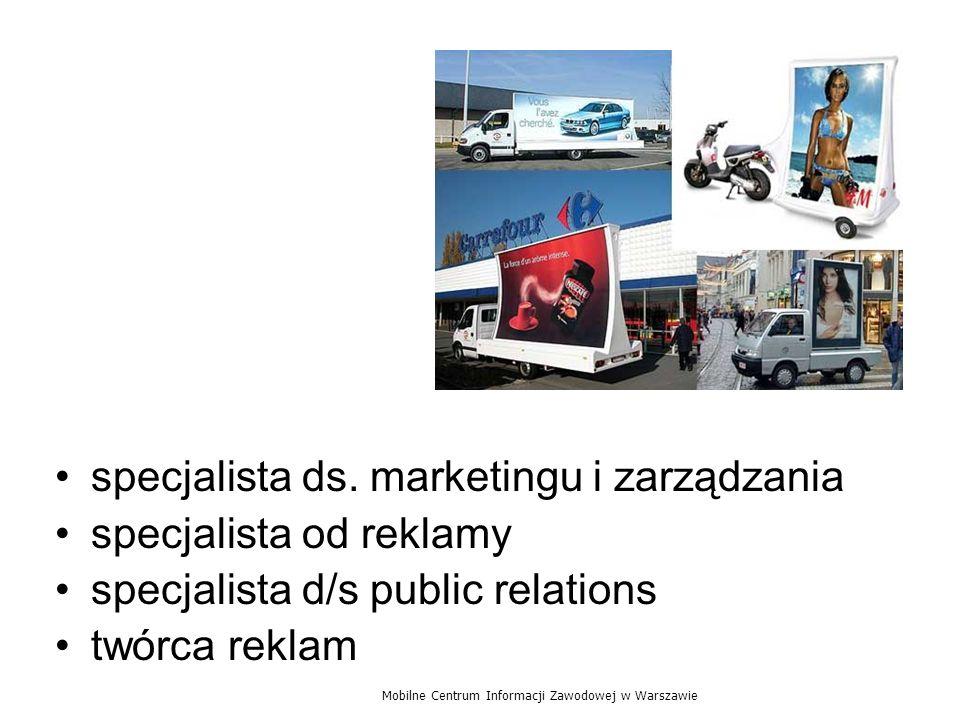 specjalista ds. marketingu i zarządzania specjalista od reklamy specjalista d/s public relations twórca reklam Mobilne Centrum Informacji Zawodowej w