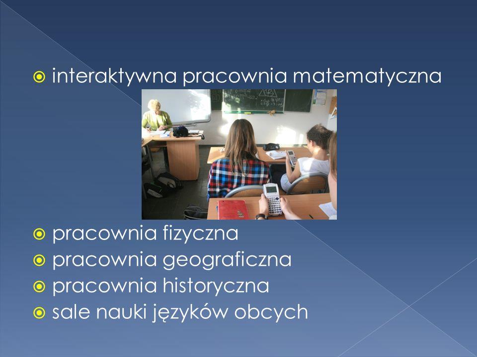interaktywna pracownia matematyczna pracownia fizyczna pracownia geograficzna pracownia historyczna sale nauki języków obcych