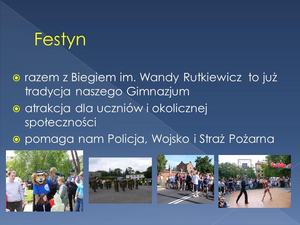 razem z Biegiem im. Wandy Rutkiewicz to już tradycja naszego Gimnazjum atrakcja dla uczniów i okolicznej społeczności pomaga nam Policja, Wojsko i Str