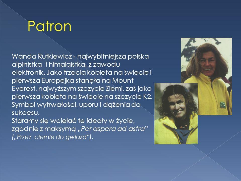 Wanda Rutkiewicz - najwybitniejsza polska alpinistka i himalaistka, z zawodu elektronik. Jako trzecia kobieta na świecie i pierwsza Europejka stanęła