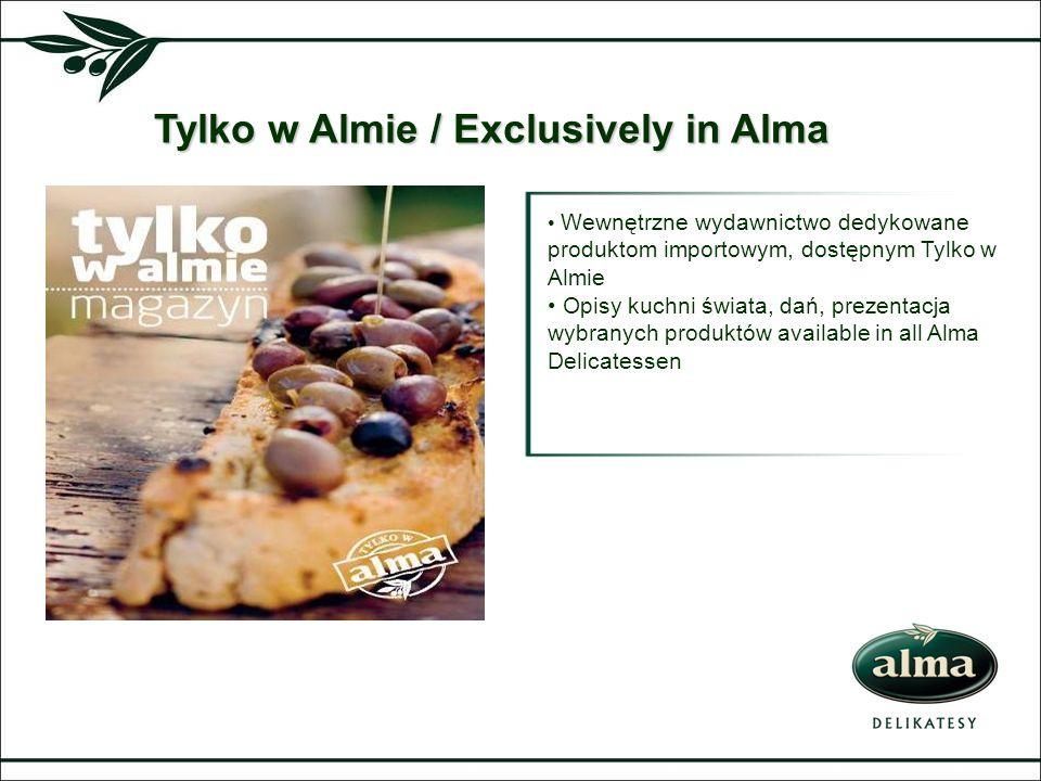 Wewnętrzne wydawnictwo dedykowane produktom importowym, dostępnym Tylko w Almie Opisy kuchni świata, dań, prezentacja wybranych produktów available in