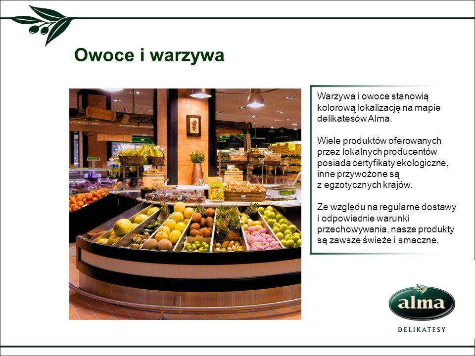 Owoce i warzywa Warzywa i owoce stanowią kolorową lokalizację na mapie delikatesów Alma. Wiele produktów oferowanych przez lokalnych producentów posia