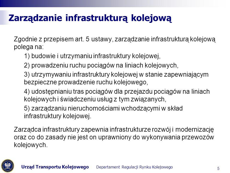 Urząd Transportu Kolejowego Departament Regulacji Rynku Kolejowego Zarządzanie infrastrukturą kolejową Kwalifikacja określonego podmiotu jako stanowiącego zarządcę infrastruktury jest zależna od możliwości zakwalifikowania będących w jego zarządzie (zgodnie z definicją) elementów jako elementów infrastruktury kolejowej.