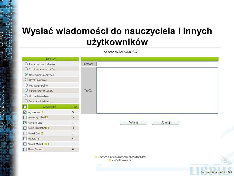 Wysłać wiadomości do nauczyciela i innych użytkowników Aktualizacja: 2011.08
