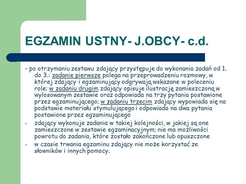 EGZAMIN USTNY- J.OBCY- c.d. - po otrzymaniu zestawu zdający przystępuje do wykonania zadań od 1. do 3.: zadanie pierwsze polega na przeprowadzeniu roz