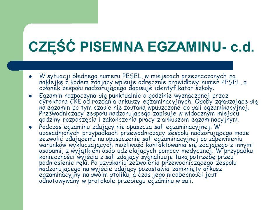 CZĘŚĆ PISEMNA EGZAMINU- c.d. W sytuacji błędnego numeru PESEL, w miejscach przeznaczonych na naklejkę z kodem zdający wpisuje odręcznie prawidłowy num