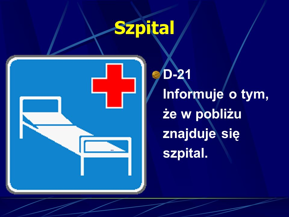 Szpital D-21 Informuje o tym, że w pobliżu znajduje się szpital.