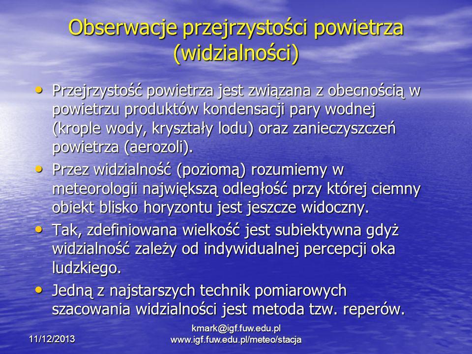 kmark@igf.fuw.edu.pl www.igf.fuw.edu.pl/meteo/stacja Obserwacje przejrzystości powietrza (widzialności) Przejrzystość powietrza jest związana z obecno
