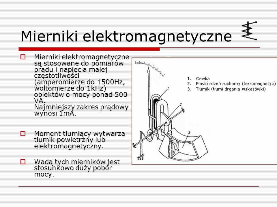 Mierniki elektromagnetyczne Mierniki elektromagnetyczne są stosowane do pomiarów prądu i napięcia małej częstotliwości (amperomierze do 1500Hz, woltom