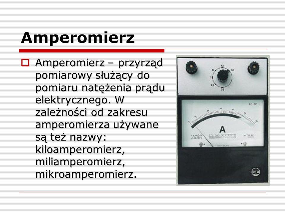 Amperomierz Amperomierz – przyrząd pomiarowy służący do pomiaru natężenia prądu elektrycznego. W zależności od zakresu amperomierza używane są też naz