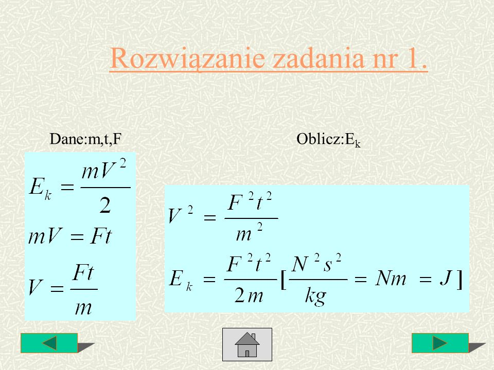 Rozwiązanie zadania nr 1. Dane:m,t,FOblicz:E k