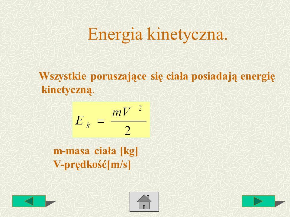 Energia kinetyczna. Wszystkie poruszające się ciała posiadają energię kinetyczną. m-masa ciała [kg] V-prędkość[m/s]