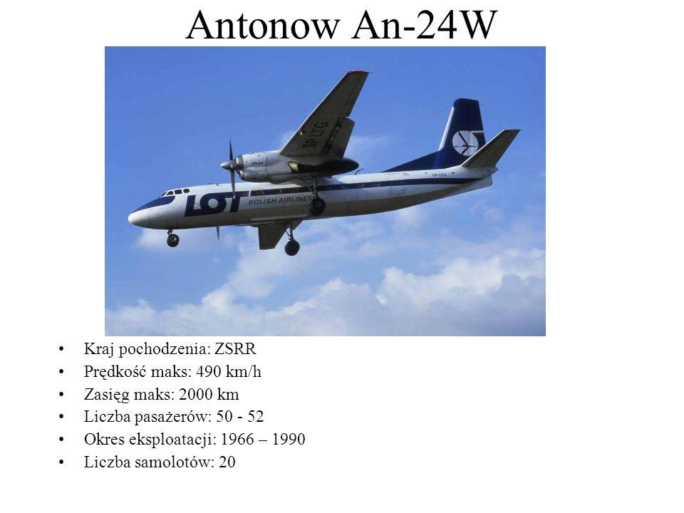 Antonow An-24W Kraj pochodzenia: ZSRR Prędkość maks: 490 km/h Zasięg maks: 2000 km Liczba pasażerów: 50 - 52 Okres eksploatacji: 1966 – 1990 Liczba sa