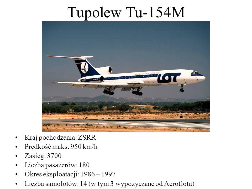 Tupolew Tu-154M Kraj pochodzenia: ZSRR Prędkość maks: 950 km/h Zasięg: 3700 Liczba pasażerów: 180 Okres eksploatacji: 1986 – 1997 Liczba samolotów: 14