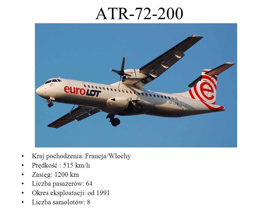 ATR-72-200 Kraj pochodzenia: Francja/Włochy Prędkość : 515 km/h Zasięg: 1200 km Liczba pasażerów: 64 Okres eksploatacji: od 1991 Liczba samolotów: 8