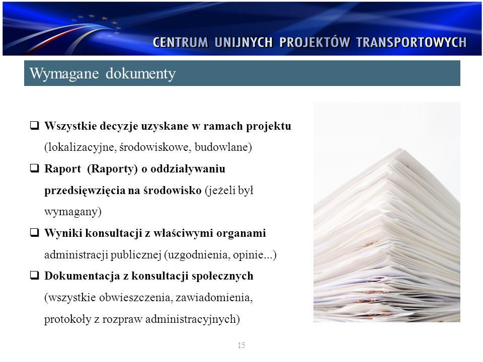 Wszystkie decyzje uzyskane w ramach projektu (lokalizacyjne, środowiskowe, budowlane) Raport (Raporty) o oddziaływaniu przedsięwzięcia na środowisko (