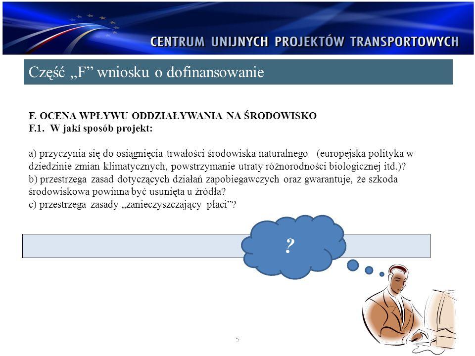 F. OCENA WPŁYWU ODDZIAŁYWANIA NA ŚRODOWISKO F.1. W jaki sposób projekt: a) przyczynia się do osiągnięcia trwałości środowiska naturalnego (europejska