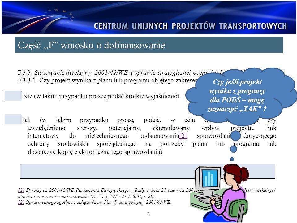 F.3.3. Stosowanie dyrektywy 2001/42/WE w sprawie strategicznej oceny środowiska[1] F.3.3.1. Czy projekt wynika z planu lub programu objętego zakresem