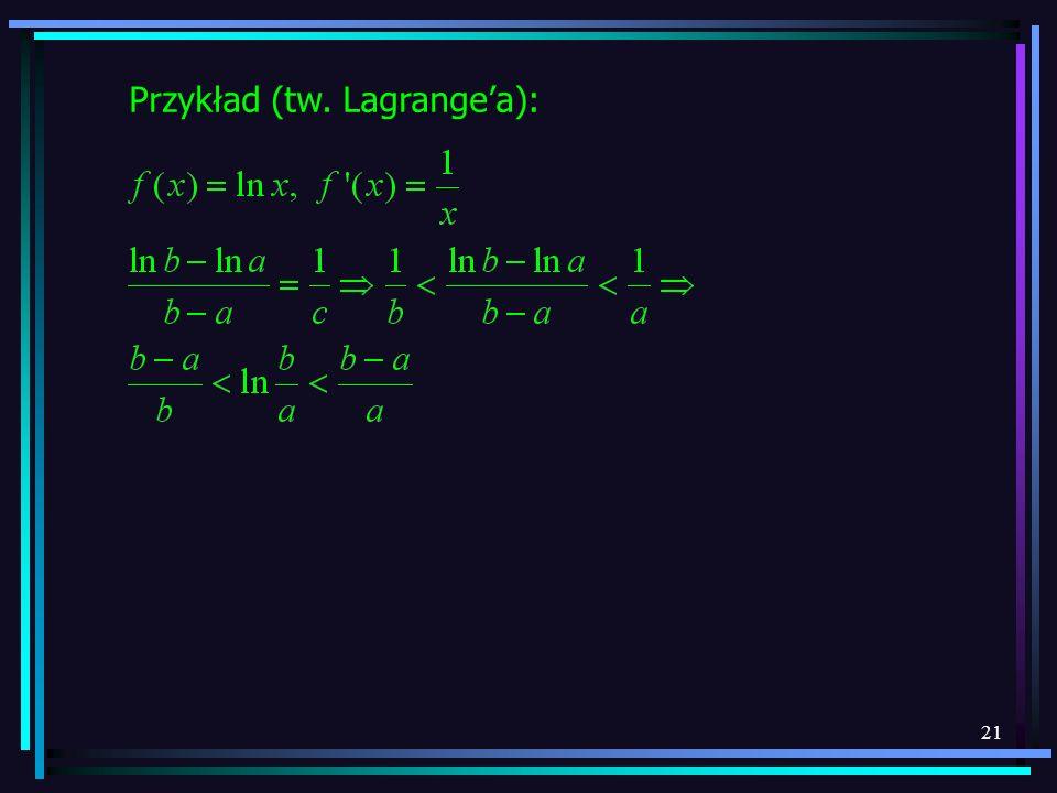 21 Przykład (tw. Lagrangea):