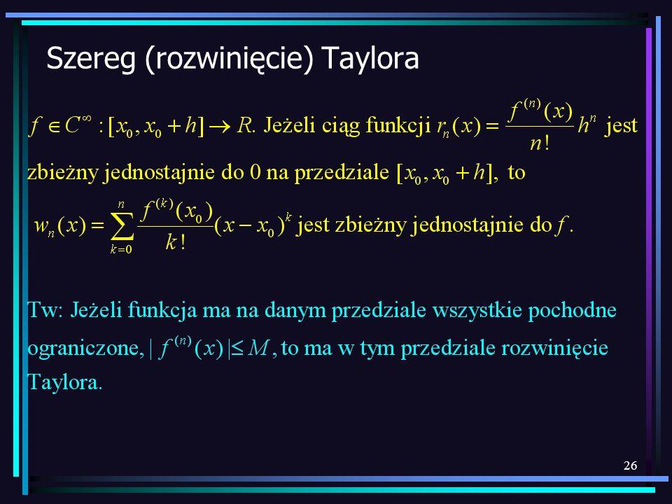 26 Szereg (rozwinięcie) Taylora