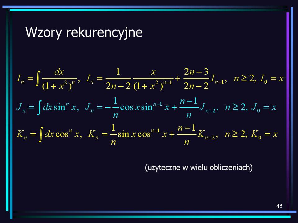 45 Wzory rekurencyjne (użyteczne w wielu obliczeniach)
