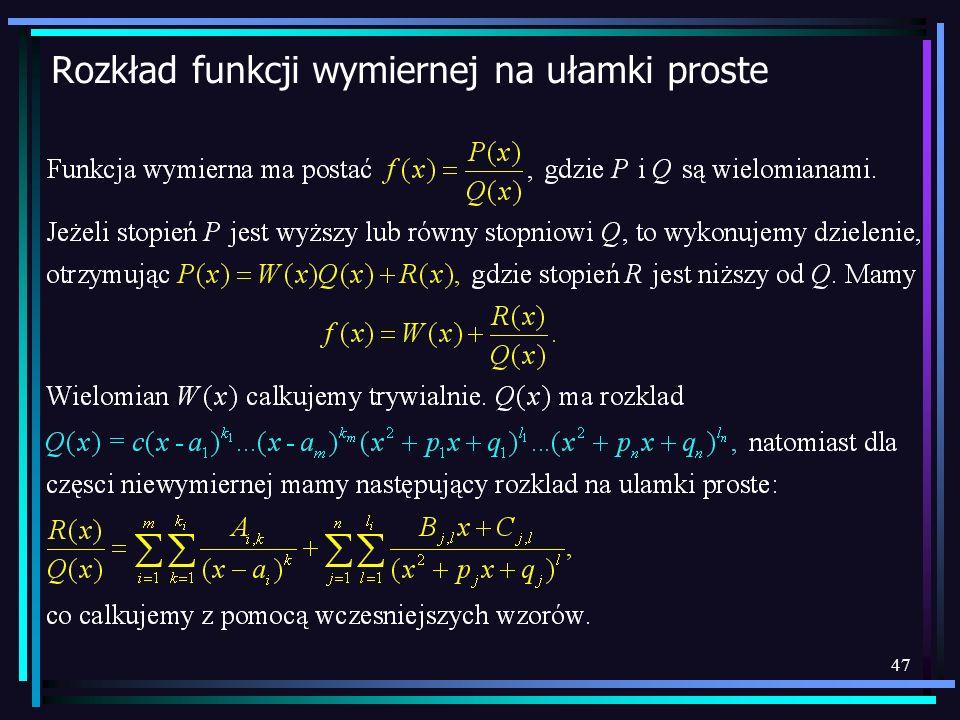 47 Rozkład funkcji wymiernej na ułamki proste