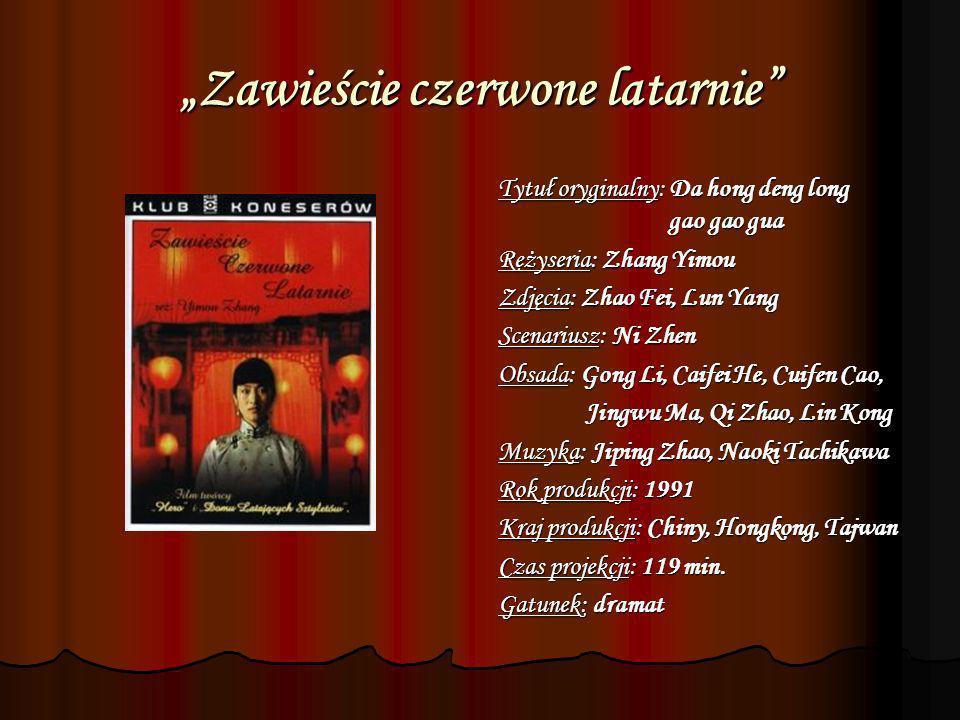 Zawieście czerwone latarnie Tytuł oryginalny: Da hong deng long gao gao gua Reżyseria: Zhang Yimou Zdjęcia: Zhao Fei, Lun Yang Scenariusz: Ni Zhen Obs
