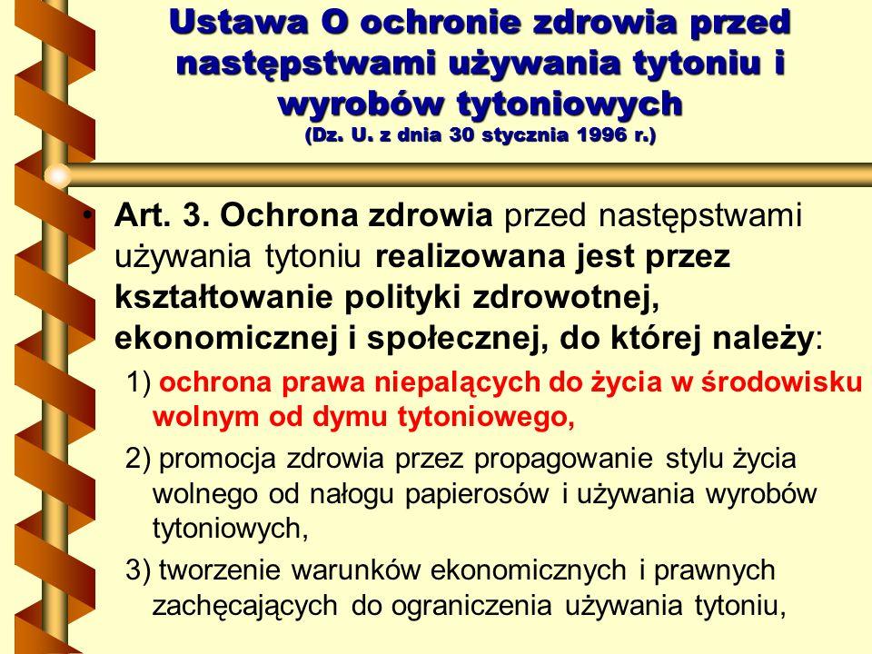 Art. 3. Ochrona zdrowia przed następstwami używania tytoniu realizowana jest przez kształtowanie polityki zdrowotnej, ekonomicznej i społecznej, do kt