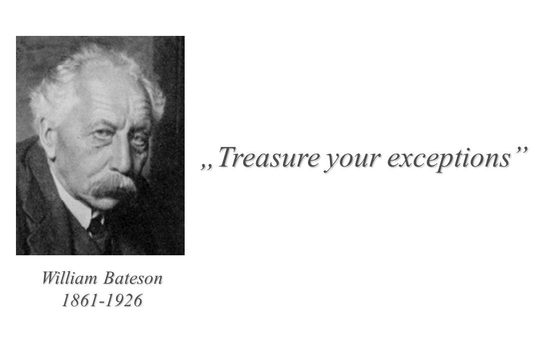 William Bateson 1861-1926 Treasure your exceptions