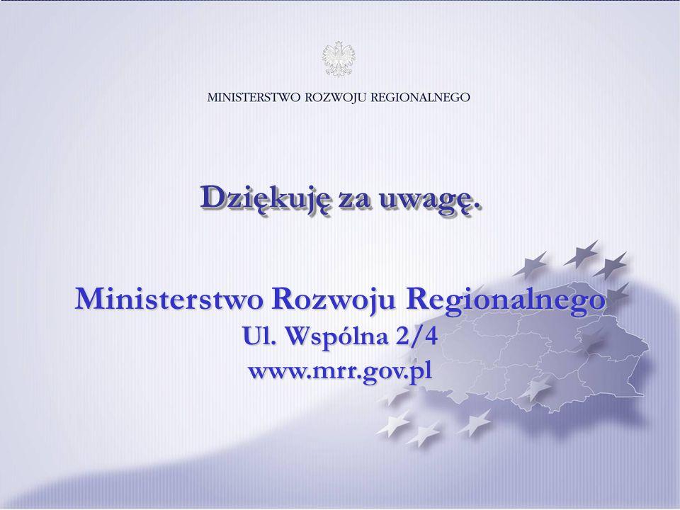 24 Ministerstwo Rozwoju Regionalnego Ul. Wspólna 2/4 www.mrr.gov.pl Dziękuję za uwagę.