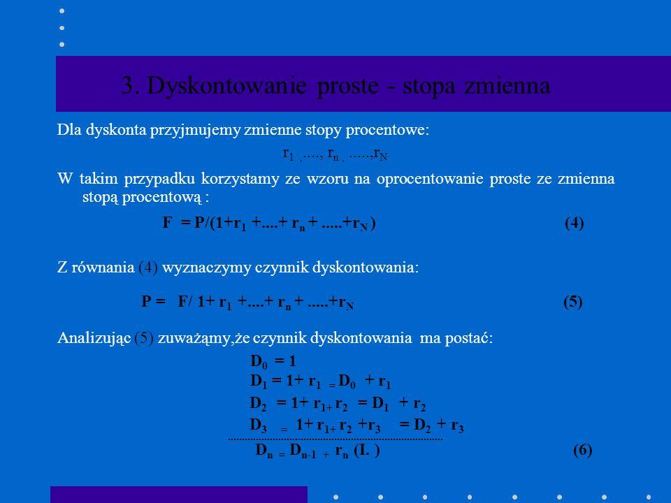 Kalkulacja polega na wyznaczaniu F dla danego P Dane: r = 12% N = 10 F = 1000
