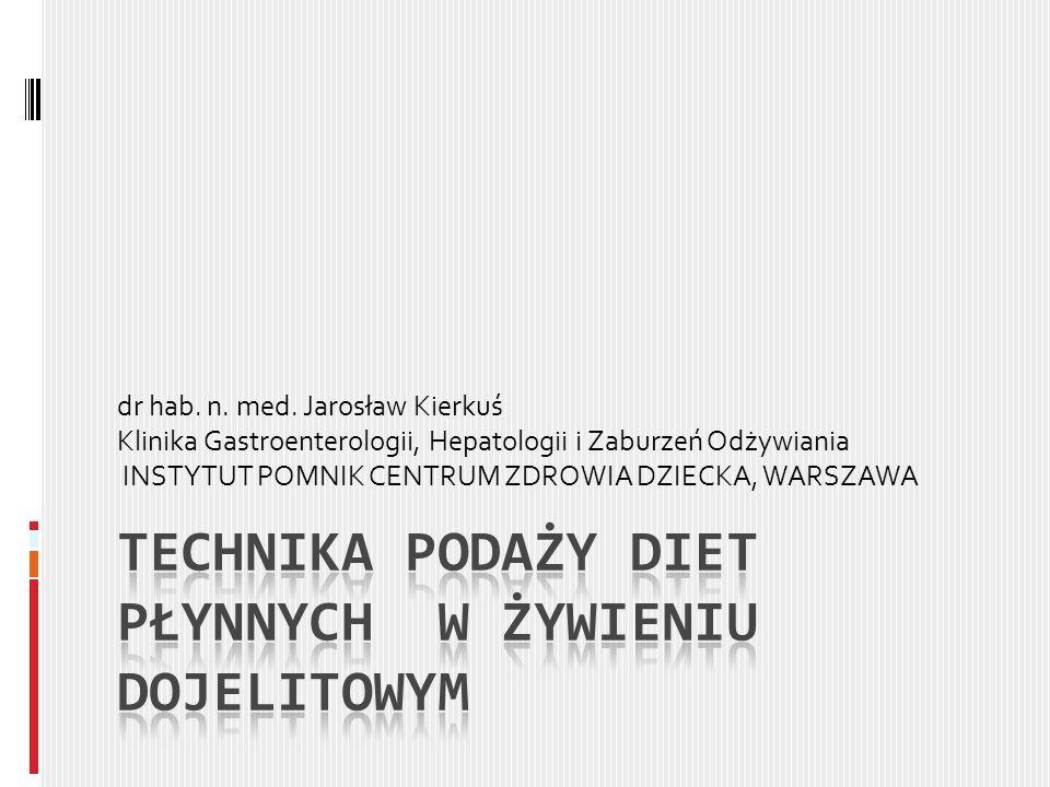 dr hab. n. med. Jarosław Kierkuś Klinika Gastroenterologii, Hepatologii i Zaburzeń Odżywiania INSTYTUT POMNIK CENTRUM ZDROWIA DZIECKA, WARSZAWA