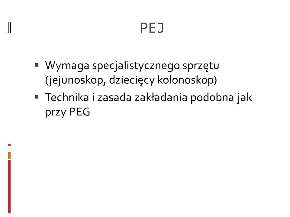 PEJ Wymaga specjalistycznego sprzętu (jejunoskop, dziecięcy kolonoskop) Technika i zasada zakładania podobna jak przy PEG