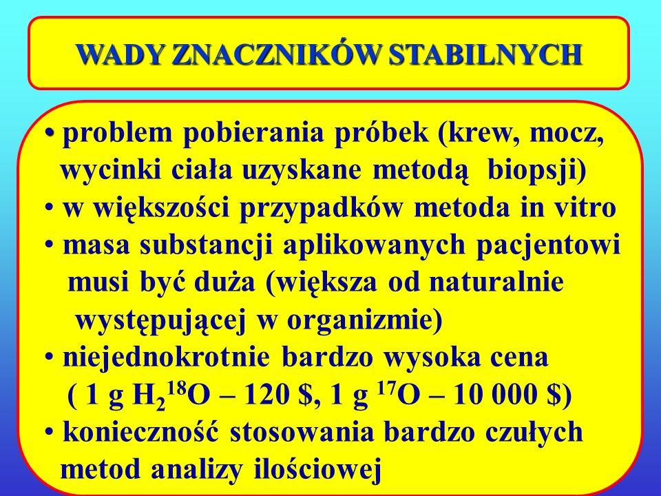 ZNACZNIKI STABILNE 1 H (99,985%) 2 H (0,015%) 1 H (99,985%) 2 H (0,015%) 12 C (98,9%) 13 C (1,1%) 12 C (98,9%) 13 C (1,1%) 14 N (99,634%) 15 N (0,366%