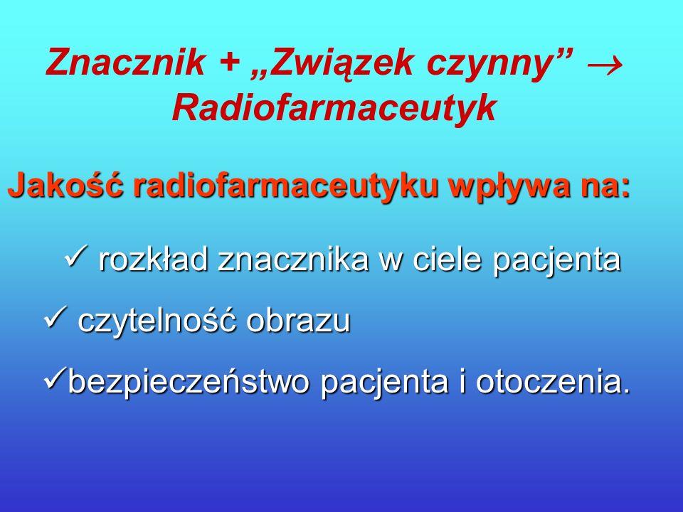 Postać i skład tarczy wpływa na: czystość radionuklidową produktu postać chemiczną znacznika postać chemiczną znacznika Promieniotwórcze kontaminanty