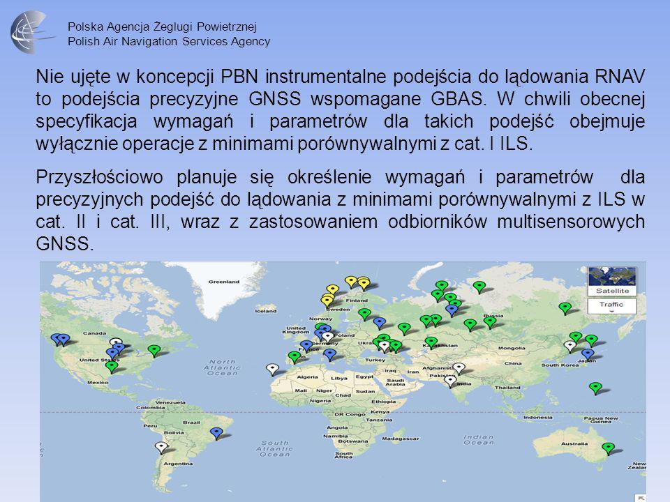 Polska Agencja Żeglugi Powietrznej Polish Air Navigation Services Agency Nie ujęte w koncepcji PBN instrumentalne podejścia do lądowania RNAV to podej
