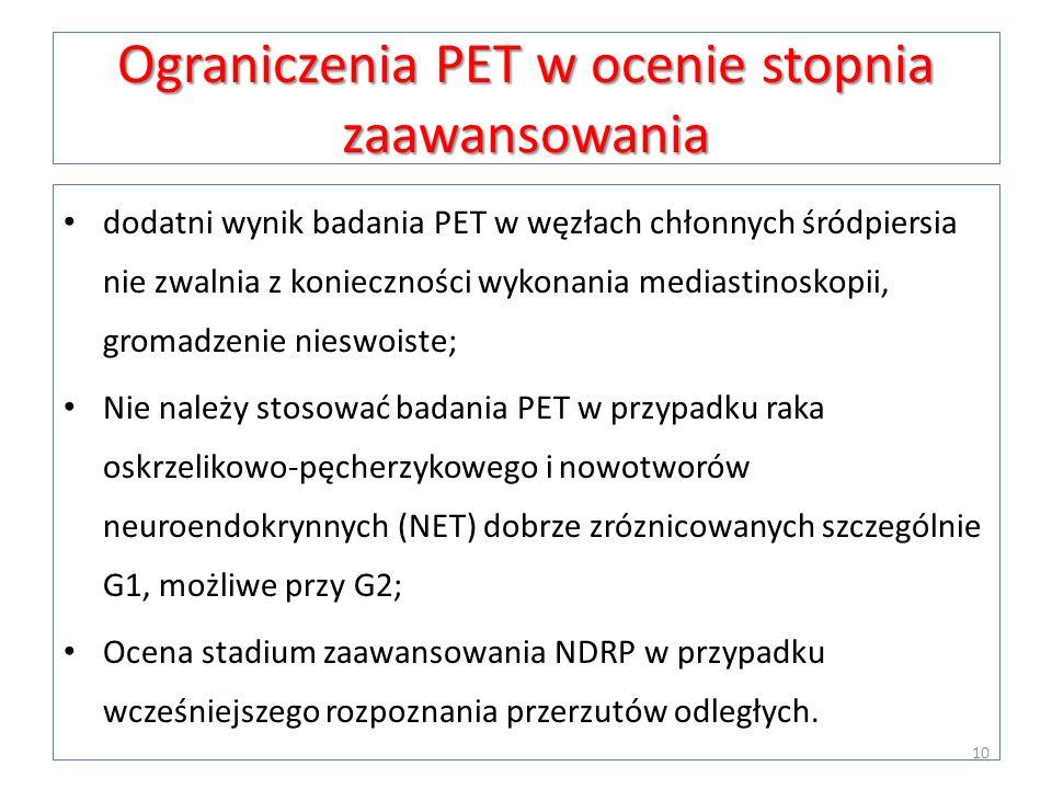 Ograniczenia PET w ocenie stopnia zaawansowania dodatni wynik badania PET w węzłach chłonnych śródpiersia nie zwalnia z konieczności wykonania mediast