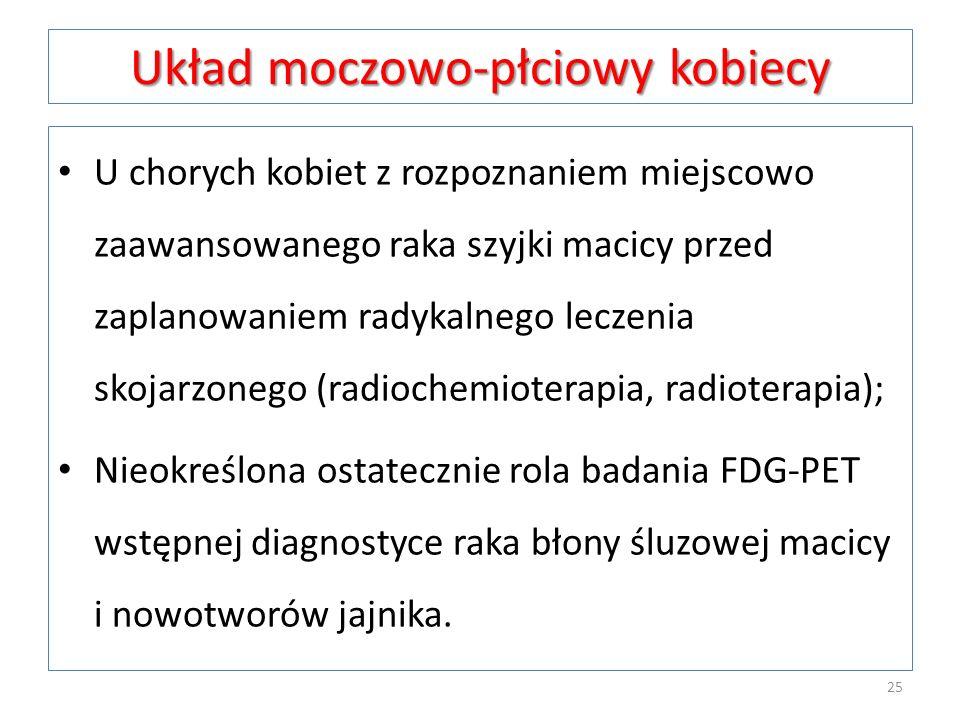 Układ moczowo-płciowy kobiecy U chorych kobiet z rozpoznaniem miejscowo zaawansowanego raka szyjki macicy przed zaplanowaniem radykalnego leczenia sko