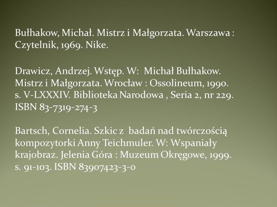 Bułhakow, Michał. Mistrz i Małgorzata. Warszawa : Czytelnik, 1969. Nike. Drawicz, Andrzej. Wstęp. W: Michał Bułhakow. Mistrz i Małgorzata. Wrocław : O