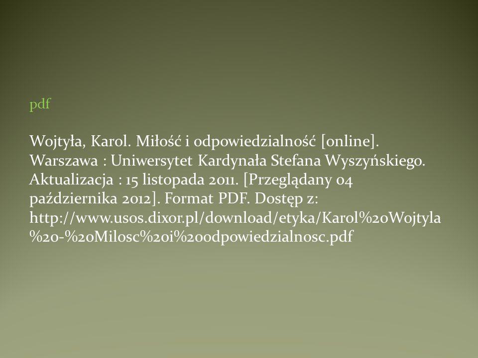 pdf Wojtyła, Karol. Miłość i odpowiedzialność [online]. Warszawa : Uniwersytet Kardynała Stefana Wyszyńskiego. Aktualizacja : 15 listopada 2011. [Prze