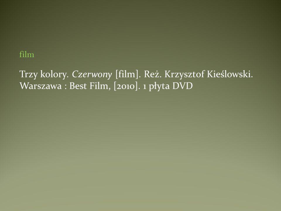 film Trzy kolory. Czerwony [film]. Reż. Krzysztof Kieślowski. Warszawa : Best Film, [2010]. 1 płyta DVD