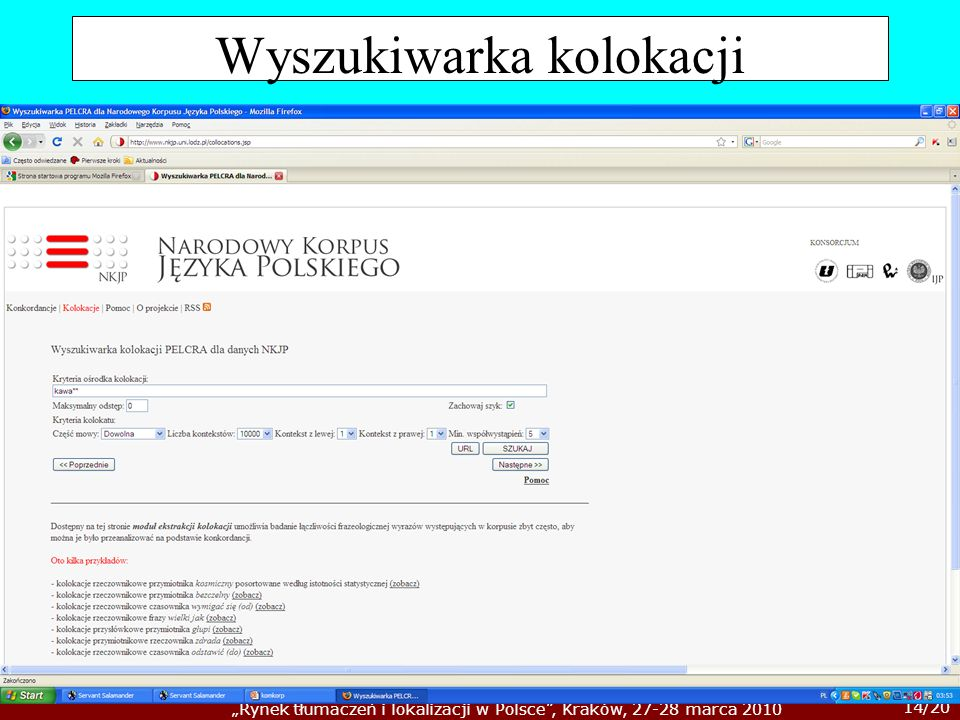 14/20 Rynek tłumaczeń i lokalizacji w Polsce, Kraków, 27-28 marca 2010 Wyszukiwarka kolokacji