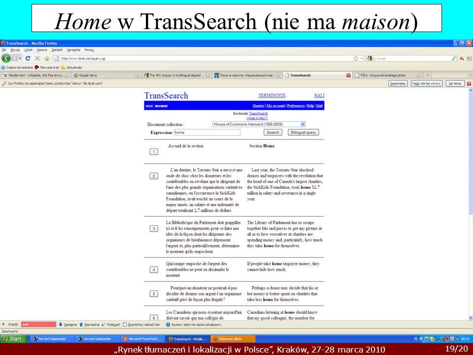 19/20 Rynek tłumaczeń i lokalizacji w Polsce, Kraków, 27-28 marca 2010 Home w TransSearch (nie ma maison)