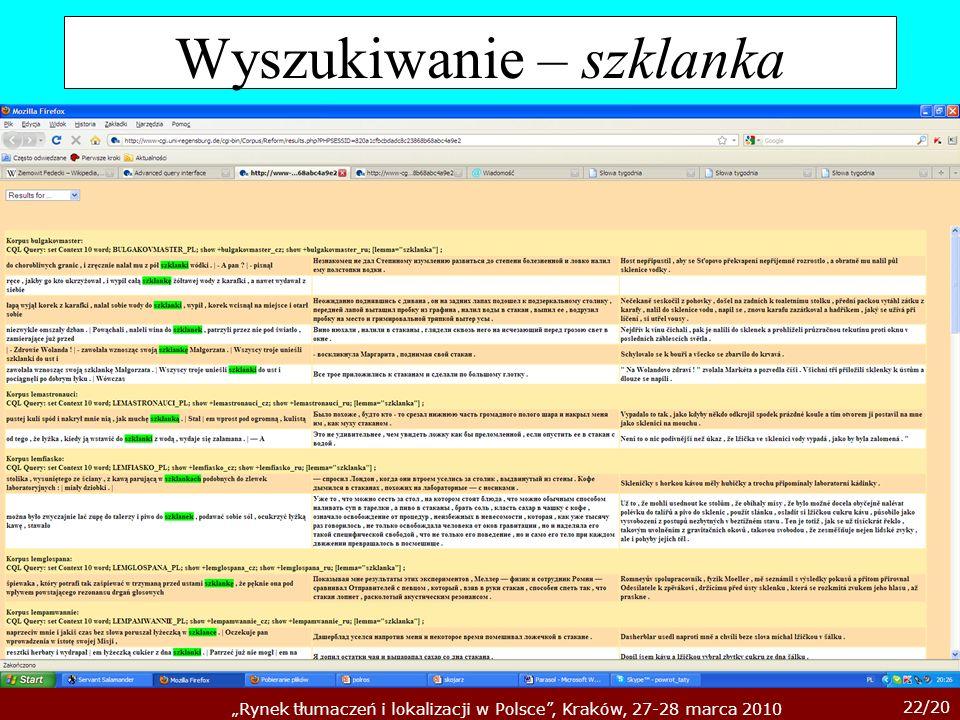22/20 Rynek tłumaczeń i lokalizacji w Polsce, Kraków, 27-28 marca 2010 Wyszukiwanie – szklanka
