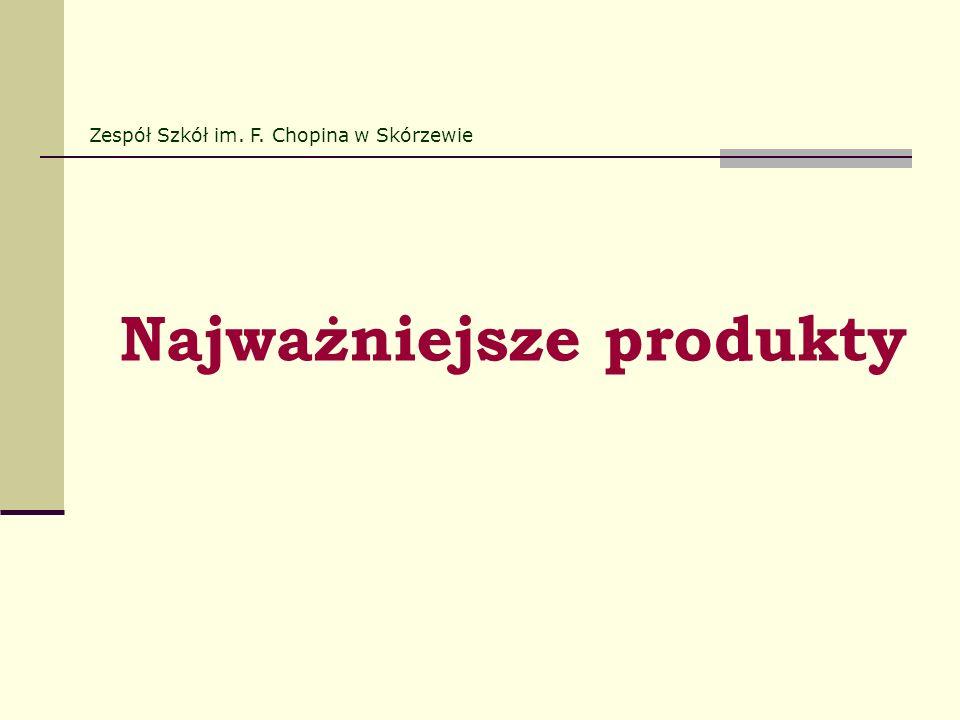 Najważniejsze produkty Zespół Szkół im. F. Chopina w Skórzewie