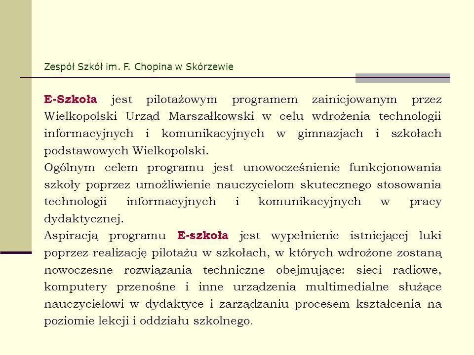 E-Szkoła jest pilotażowym programem zainicjowanym przez Wielkopolski Urząd Marszałkowski w celu wdrożenia technologii informacyjnych i komunikacyjnych