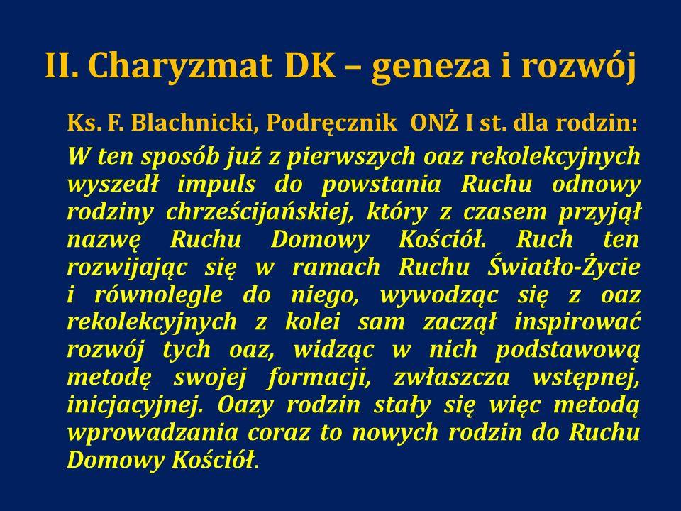 II. Charyzmat DK – geneza i rozwój Ks. F. Blachnicki, Podręcznik ONŻ I st. dla rodzin: W ten sposób już z pierwszych oaz rekolekcyjnych wyszedł impuls