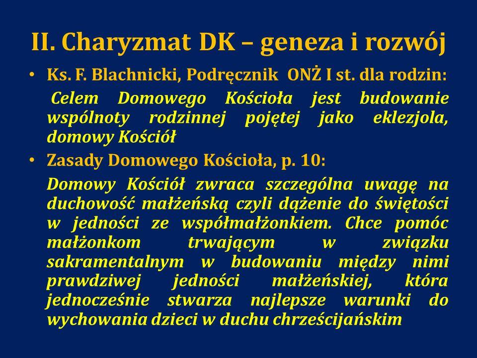II. Charyzmat DK – geneza i rozwój Ks. F. Blachnicki, Podręcznik ONŻ I st. dla rodzin: Celem Domowego Kościoła jest budowanie wspólnoty rodzinnej poję