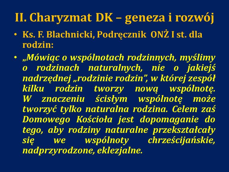 II. Charyzmat DK – geneza i rozwój Ks. F. Blachnicki, Podręcznik ONŻ I st. dla rodzin: Mówiąc o wspólnotach rodzinnych, myślimy o rodzinach naturalnyc